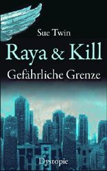 Raya und Kill - Gefährliche Grenze