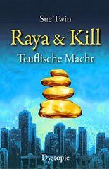 Raya und Kill - Teuflische Macht (Band 3)