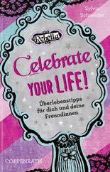 Rebella - Celebrate your life!