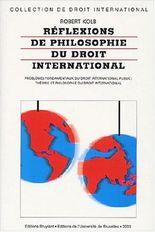 Reflexions de philosophie du droit international