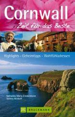 Reiseführer Cornwall - Zeit für das Beste: Highlights, Geheimtipps, Wohlfühladressen aus Südwestengland. Mit Eden Project, Land's End, Tingagel uvm. 288 ... Highlights - Geheimtipps - Wohlfühladressen