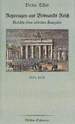 Reportagen aus Bismarcks Reich