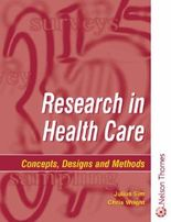 Research in Health Care - Concepts, Designs and Methods