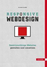 Responsive Webdesign: Reaktionsfähige Websites gestalten und umsetzen