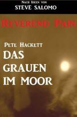 Reverend Pain 4 - Das Grauen im Moor (Horror-Roman)