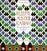Rezepte aus der Kasbah. Das marokkanische Kochbuch.