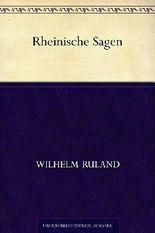 Rheinische Sagen - Vollständige Ausgabe