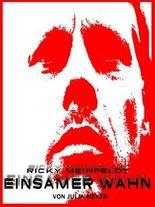Ricky Meinfeldt: Einsamer Wahn
