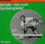 Rico Ellwanger: Tennis - Bis zum Turnier-Spieler