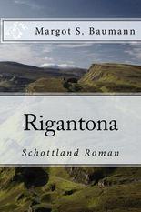 Rigantona: ein Schottland Roman