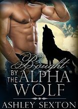 Romance: Bought By The Alpha Wolf: BBW Paranormal Shapeshifter Romance (Werewolf Romance, BBW, Paranormal Shifter Romance) (Shapeshifter's Mate)