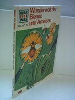 Ronald N. Rood: Was ist Was [ Band 19 ] - Wunderwelt der Bienen und Ameisen