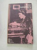 Rosa Luxemburg. In Selbstzeugnissen und Bilddokumenten (rororo monographien, 158)