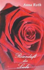Rosenduft der Liebe