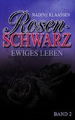 Rosenschwarz - Ewiges Leben (Band 2)