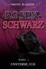 Rosenschwarz - Unsterblich (Band 1)