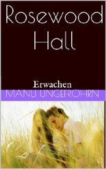Rosewood Hall: Erwachen