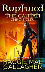 Ruptured: The Cantati Chronicles