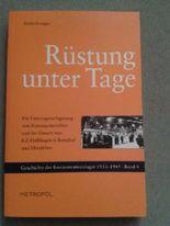 Rüstung unter Tage: Die Untertageverlagerung von Rüstungsbetrieben und der Einsatz von KZ-Häftlingen in Beendorf und Morsleben