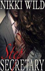 STEP SECRETARY (Billionaire Bareback Taboo Steamy Romance)