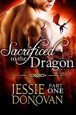 Sacrificed to the Dragon: Part One (A BBW Dragon-shifter Paranormal Romance) (Stonefire Dragons Book 1)