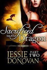 Sacrificed to the Dragon: Part Two (A BBW Dragon-shifter Paranormal Romance) (Stonefire Dragons Book 2)