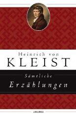 Sämtliche Erzählungen: Michael Kohlhaas / Das Erdbeben in Chili / Der Findling / Der Zweikampf von Kleist. Heinrich von (2011) Gebundene Ausgabe