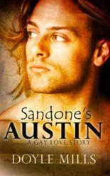 Sandone's Austin A Gay Love Story by Doyle Mills