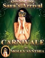 Sara's Arrival: First Orgasm at Carnivale (Molly Synthia's Carnivale)