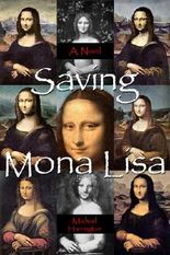 Saving Mona Lisa: A Novel