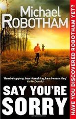 Say You're Sorry (Joe O'loughlin 5) by Robotham, Michael (2013) Paperback