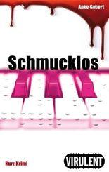 Schmucklos (Virulent Kurz-Krimi)