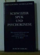 Schweizer Spuk und Psychokinese
