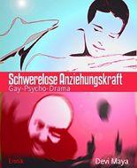 Schwerelose Anziehungskraft: Gay-Psycho-Drama