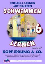 Schwimmen lernen 6: Kopfsprung & Co.: laminiert oder unlaminiert (Spielen & Lernen mit Kindern)