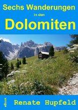 Sechs Wanderungen in den Dolomiten