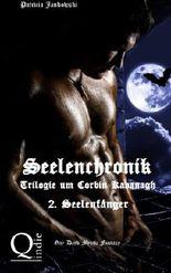 Seelenchronik - 2. Seelenfänger: Trilogie um Corbin Kavanagh