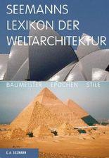 Seemanns Lexikon der Weltarchitektur