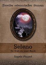 Seleno: Die Kraft der zwei Monde (Selenorischer Roman 2)