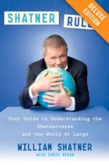 Shatner Rules Deluxe: Your Guide to Understanding the Shatnerverse and the World at Large