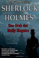 Sherlock Holmes: Das Grab der Molly Maguire (Eine Studie in Angst , Band 2)