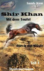 Shir Khan - Mit dem Teufel durch die Wüste Teil 1