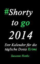 Shorty to go 2014 - der Kalender für die tägliche Dosis Krimi