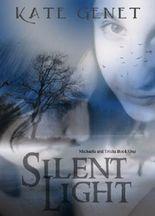 Silent Light (Michaela and Trisha Book 1)