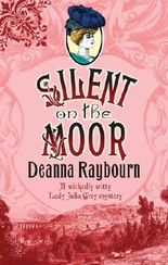 Silent on the Moor (Lady Julia Grey series Book 3)