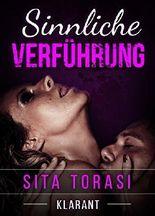 Sinnliche Verführung. Erotischer Liebesroman