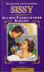 Sissy. Aus dem Tagebuch einer Kaiserin. Roman. Gedenk-Edition.