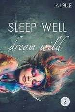Sleep well - dream wild (Zweite Geschichte)