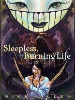Sleepless, Burning Life