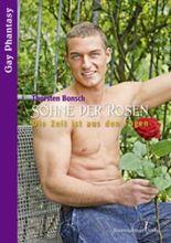 Söhne der Rose - Die Zeit ist aus den Fugen- (Gay Phantasy)